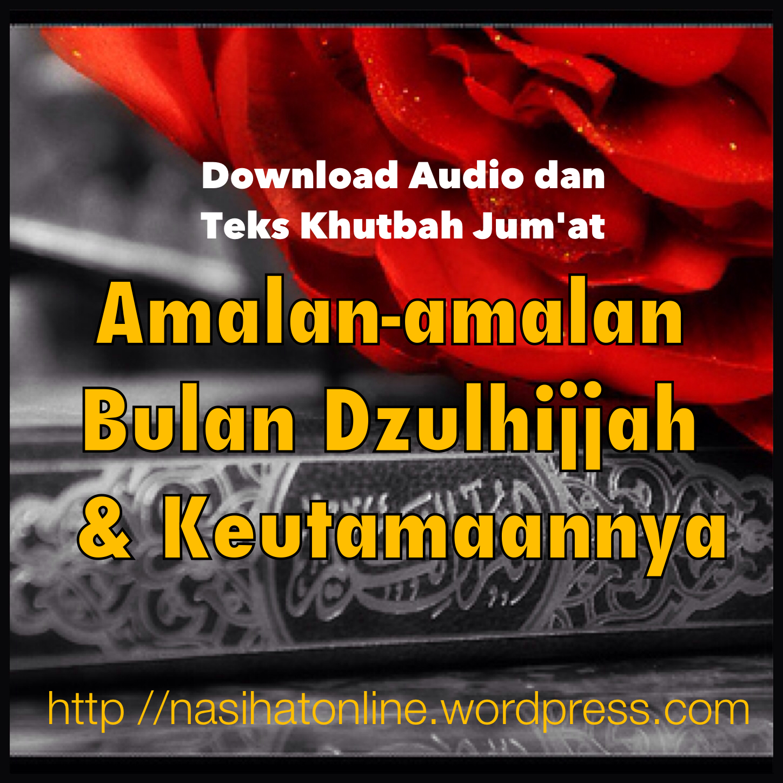 Download Audio Teks Khutbah Jum At Amalan Bulan Dzulhijjah